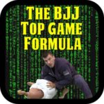BJJ Top Game Formula