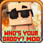 WHO'S YOUR DADDY FOR MINECRAFT