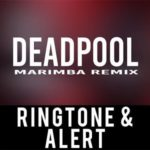 Deadpool Marimba Ringtone