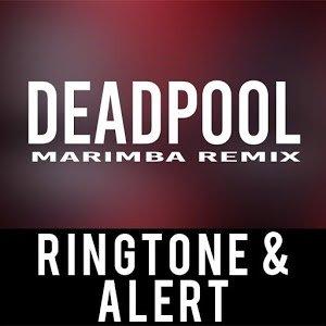 Deadpool Marimba Ringtone
