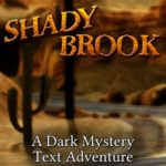 Shady Brook – A Text Adventure