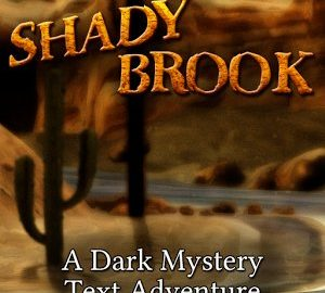 Shady Brook A Text Adventure