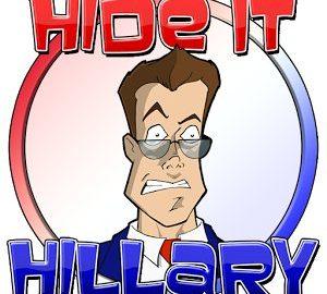Hide it Hillary